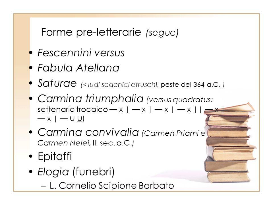Forme pre-letterarie (segue)