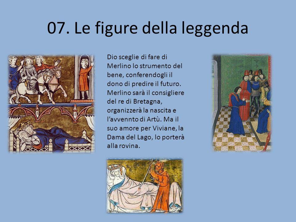 07. Le figure della leggenda