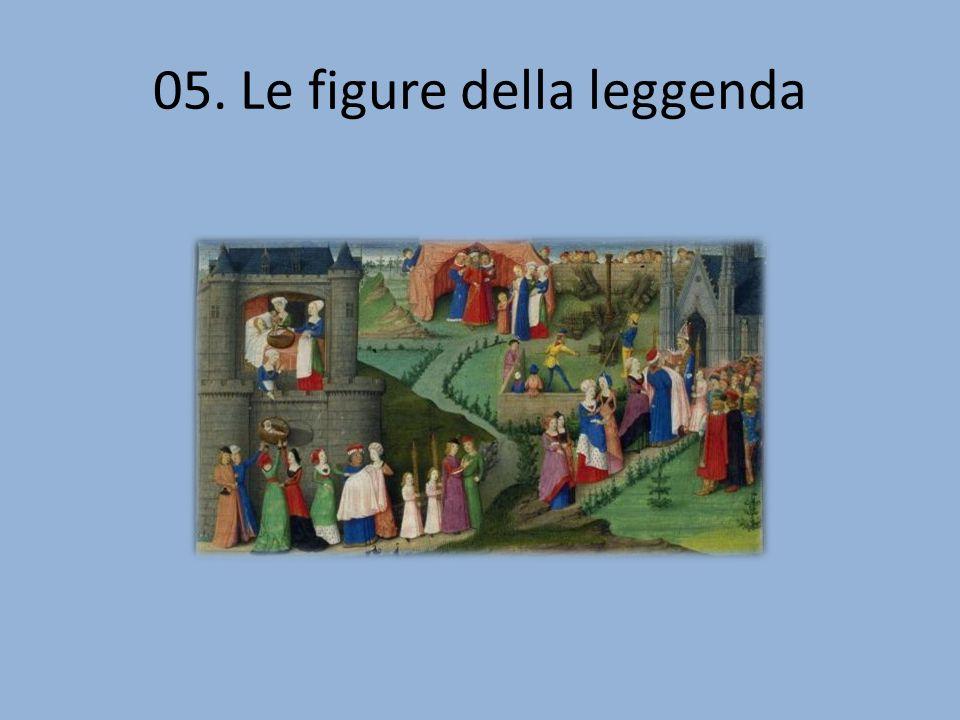05. Le figure della leggenda