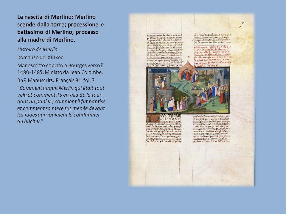 La nascita di Merlino; Merlino scende dalla torre; processione e battesimo di Merlino; processo alla madre di Merlino.