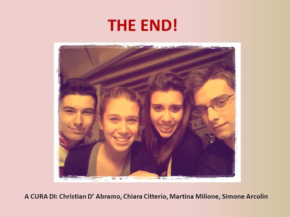 THE END! A CURA DI: Christian D' Abramo, Chiara Citterio, Martina Milione, Simone Arcolin