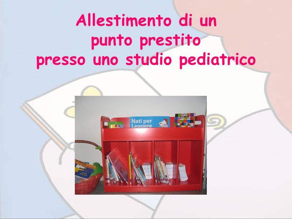 Allestimento di un punto prestito presso uno studio pediatrico