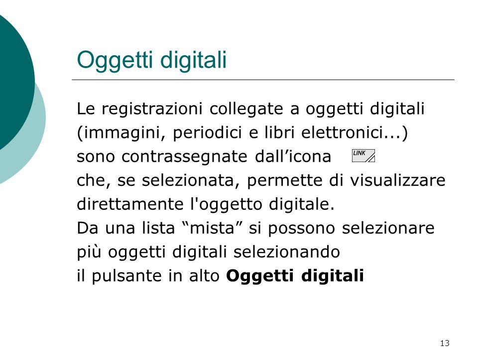 Oggetti digitali Le registrazioni collegate a oggetti digitali
