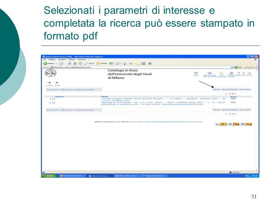 Selezionati i parametri di interesse e completata la ricerca può essere stampato in formato pdf