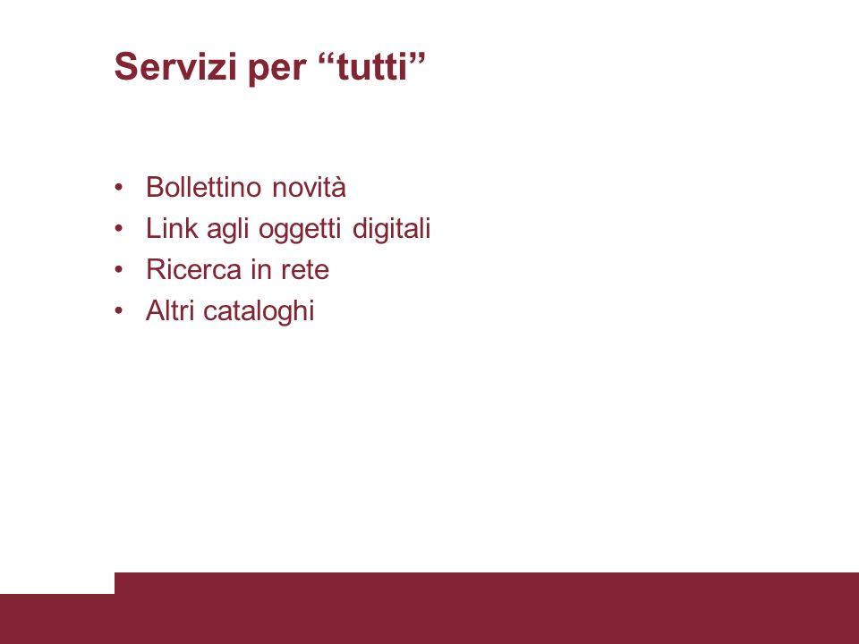 Servizi per tutti Bollettino novità Link agli oggetti digitali