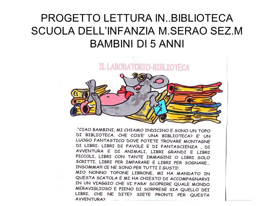 PROGETTO LETTURA IN. BIBLIOTECA SCUOLA DELL'INFANZIA M. SERAO SEZ
