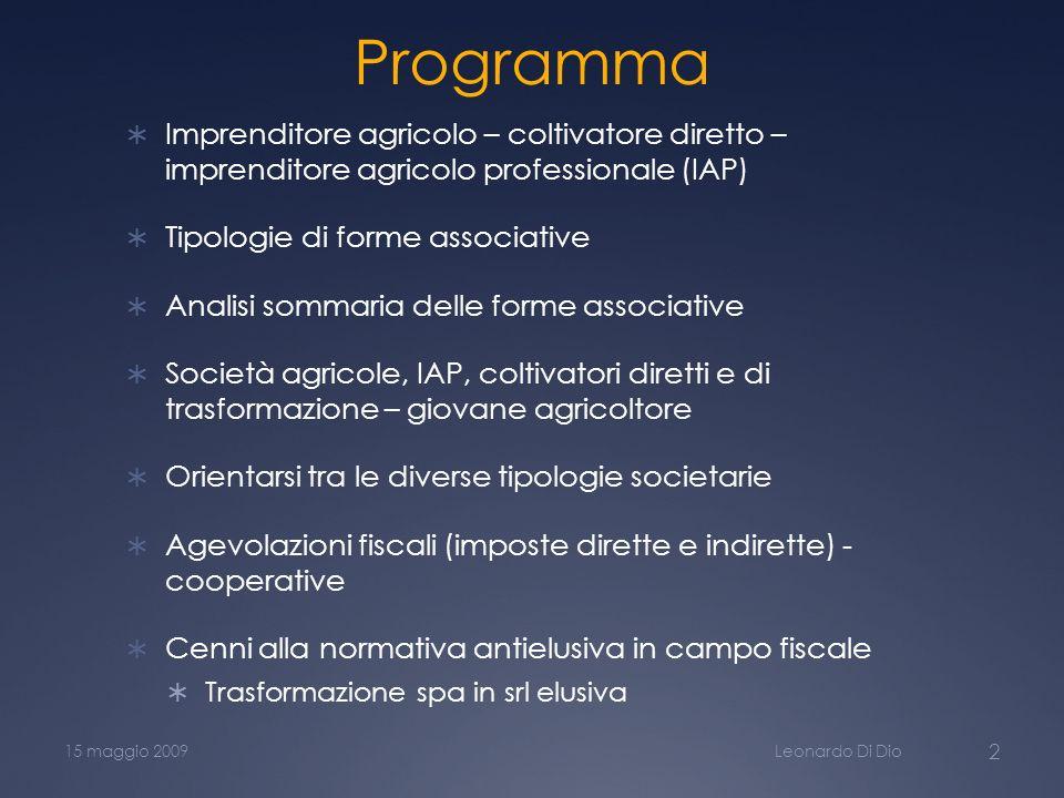 Programma Imprenditore agricolo – coltivatore diretto – imprenditore agricolo professionale (IAP) Tipologie di forme associative.