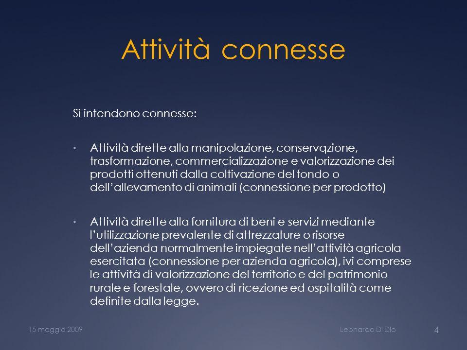 Attività connesse Si intendono connesse: