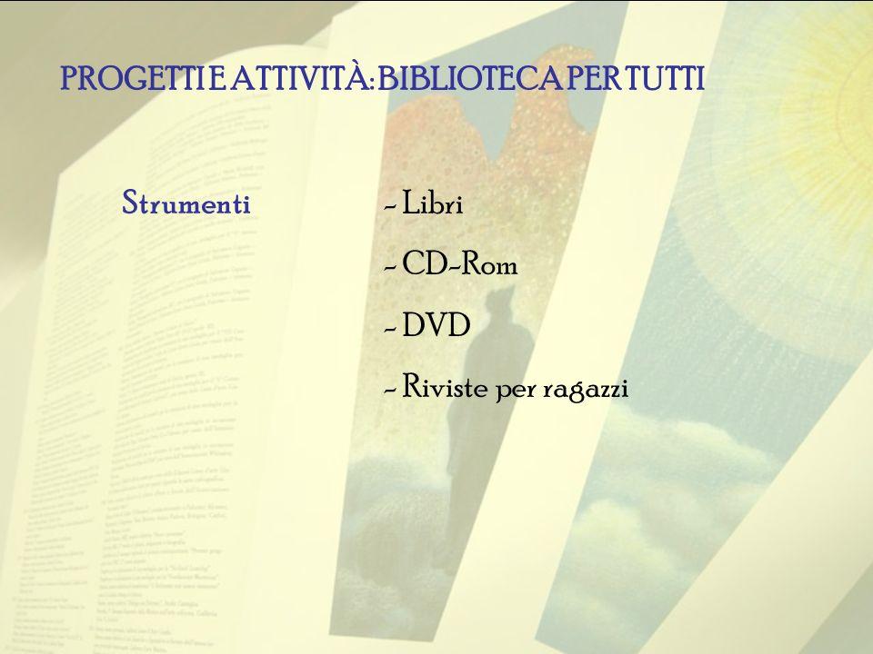 PROGETTI E ATTIVITÀ: BIBLIOTECA PER TUTTI