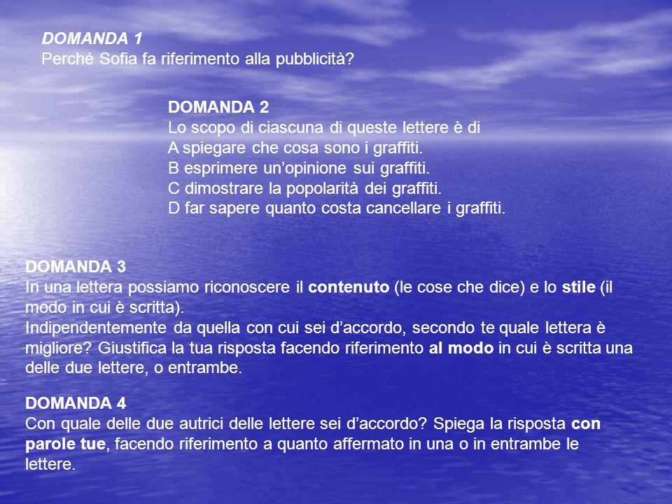 Sofia DOMANDA 1. Perché Sofia fa riferimento alla pubblicità DOMANDA 2. Lo scopo di ciascuna di queste lettere è di.
