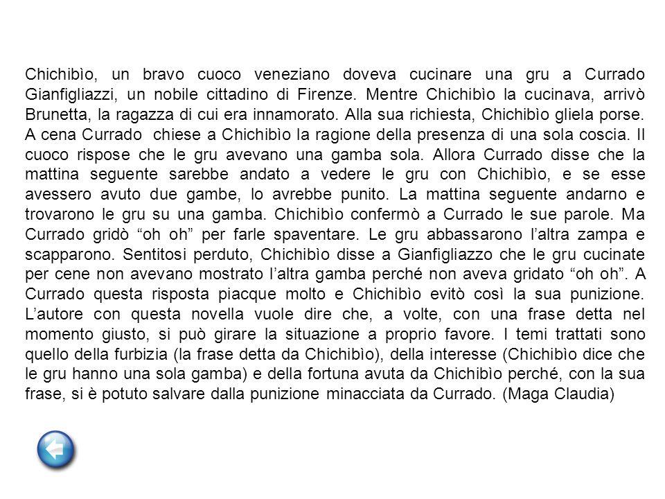 Chichibìo, un bravo cuoco veneziano doveva cucinare una gru a Currado Gianfigliazzi, un nobile cittadino di Firenze.