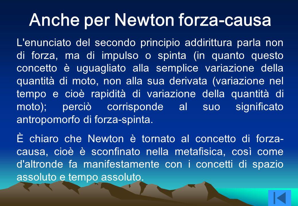 Anche per Newton forza-causa