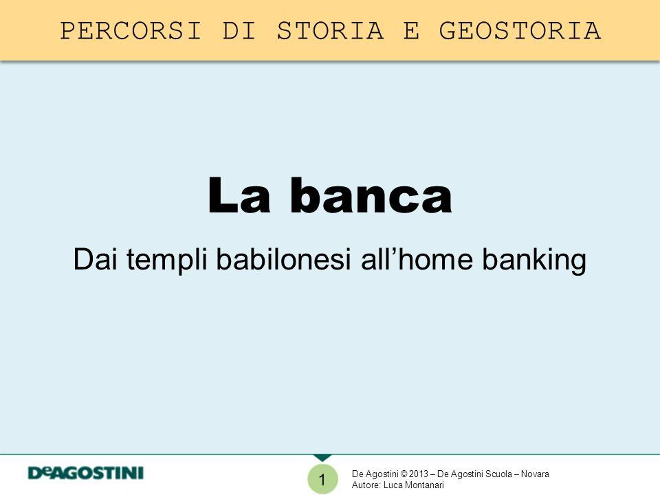 La banca Dai templi babilonesi all'home banking