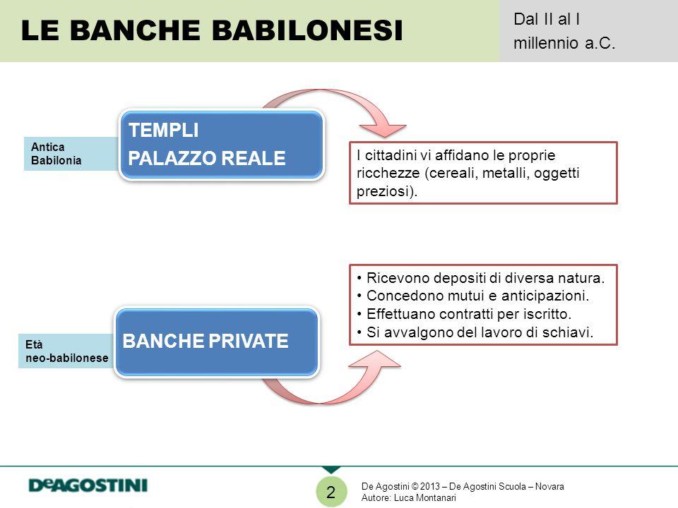LE BANCHE BABILONESI TEMPLI PALAZZO REALE BANCHE PRIVATE Dal II al I