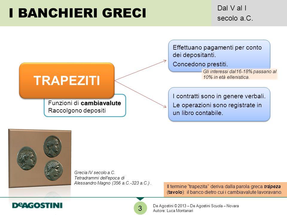 I BANCHIERI GRECI TRAPEZITI Dal V al I secolo a.C. 3