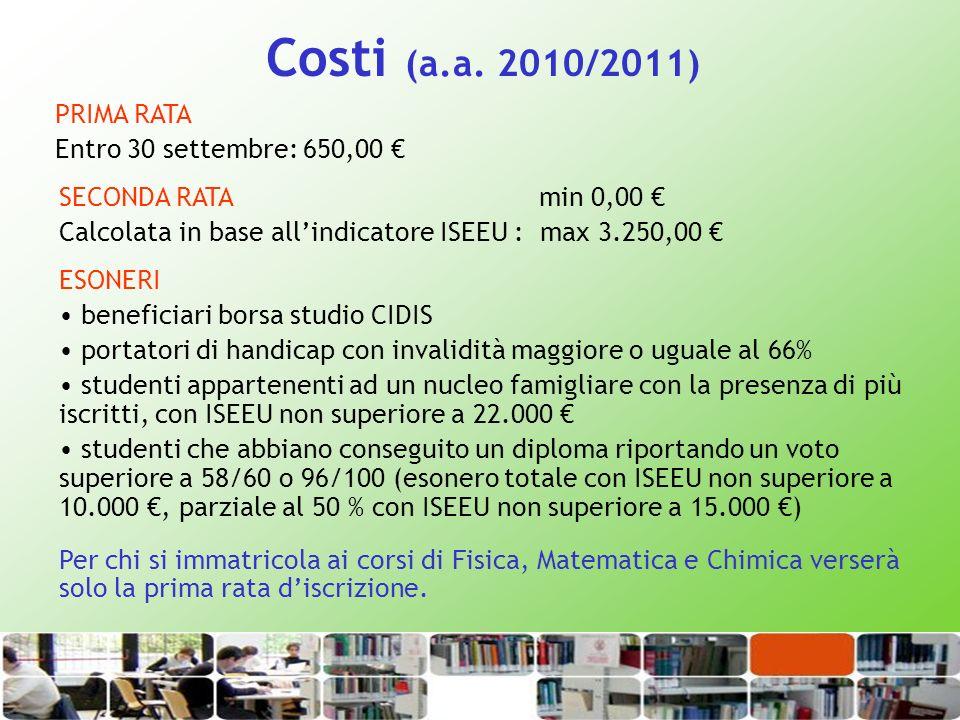Costi (a.a. 2010/2011) PRIMA RATA Entro 30 settembre: 650,00 €