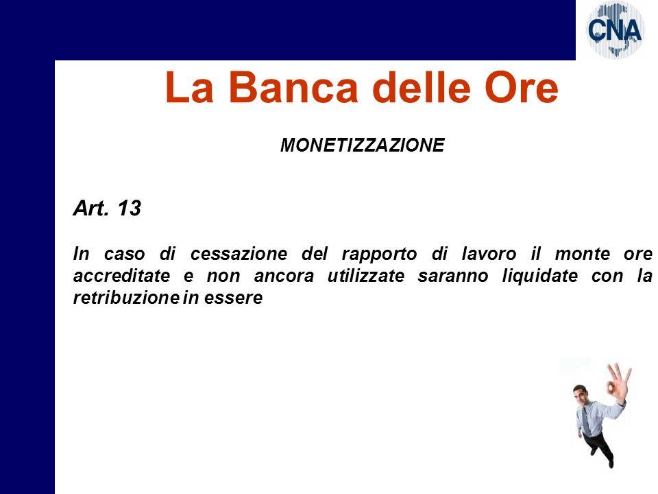 La Banca delle Ore Art. 13 MONETIZZAZIONE