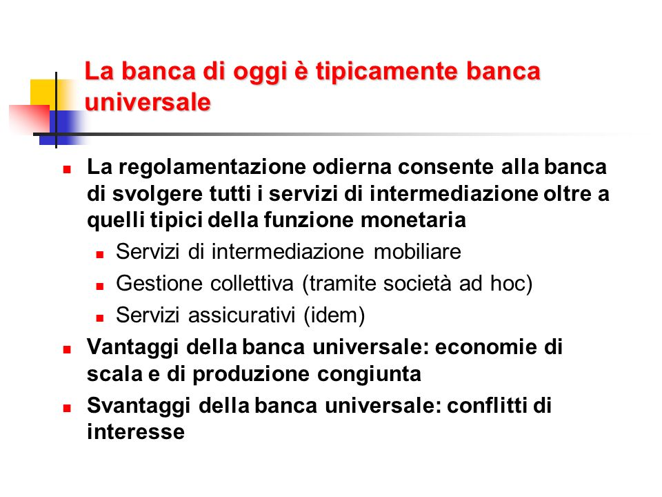 La banca di oggi è tipicamente banca universale