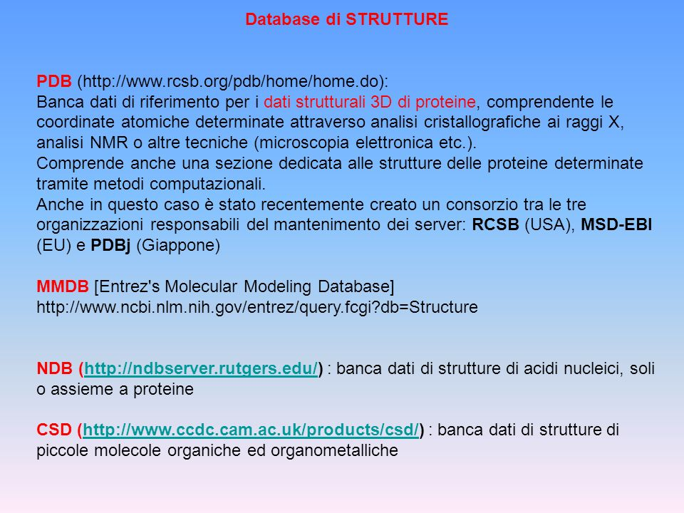 Database di STRUTTURE PDB (http://www.rcsb.org/pdb/home/home.do):