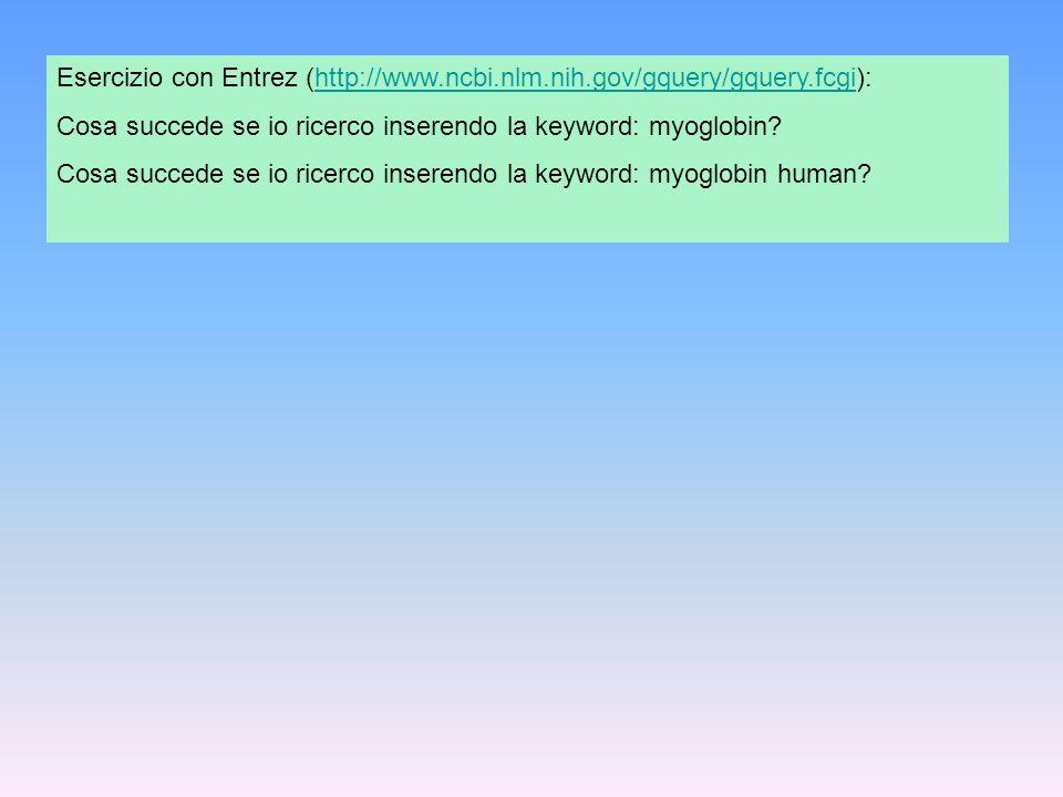 Esercizio con Entrez (http://www.ncbi.nlm.nih.gov/gquery/gquery.fcgi):