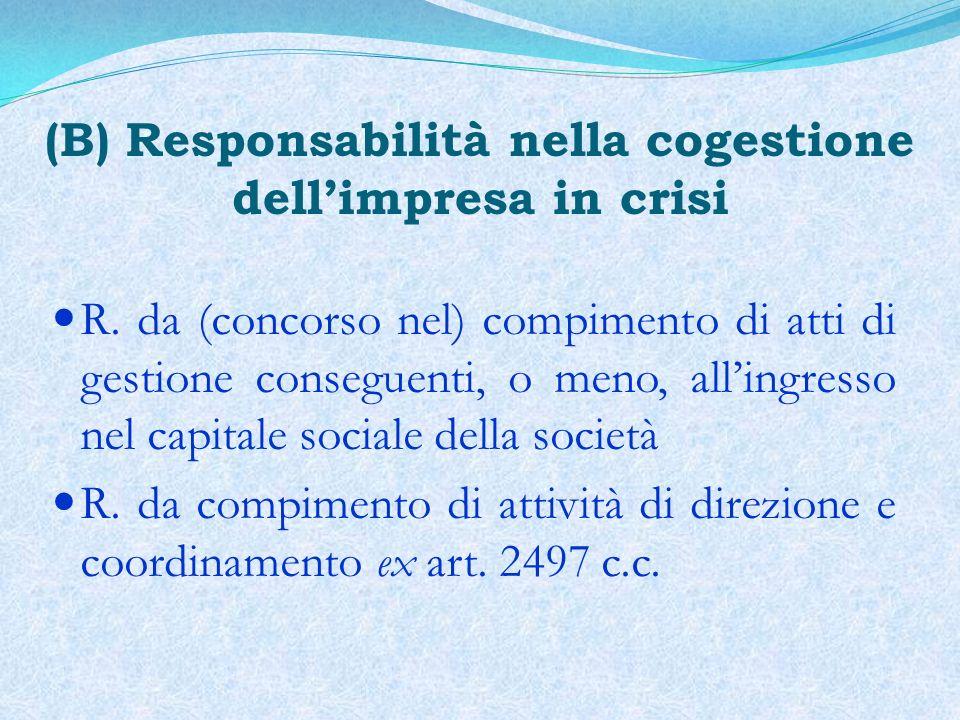 (B) Responsabilità nella cogestione dell'impresa in crisi