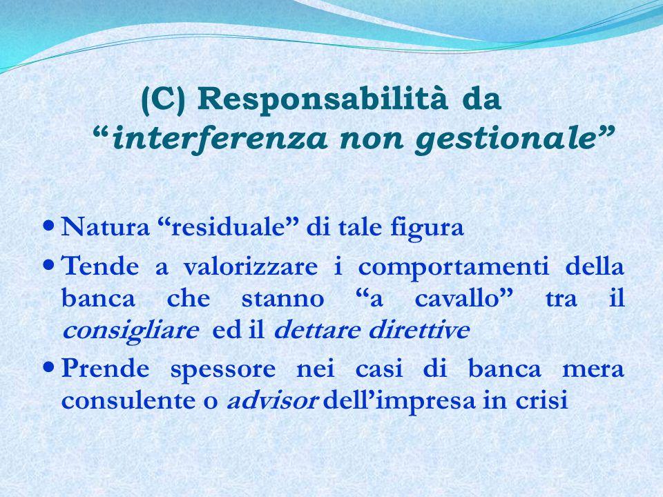 (C) Responsabilità da interferenza non gestionale