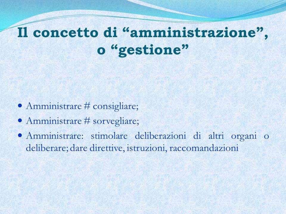 Il concetto di amministrazione , o gestione