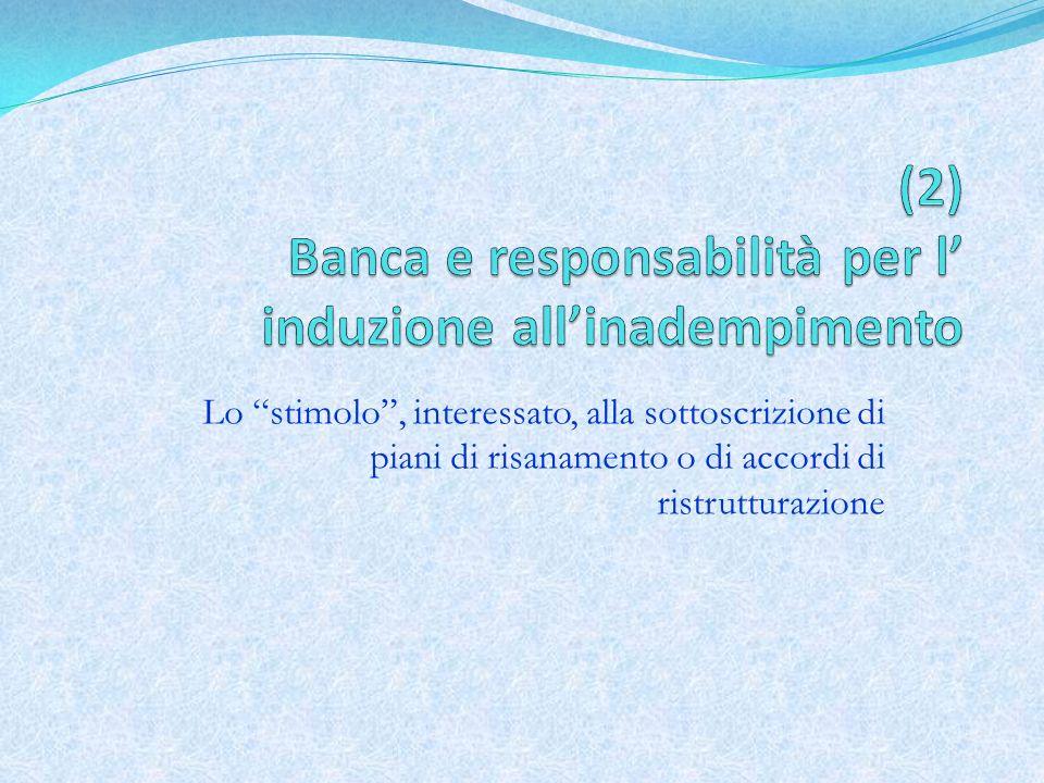 (2) Banca e responsabilità per l' induzione all'inadempimento