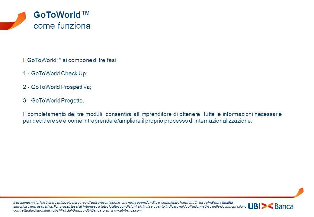 GoToWorld™ come funziona Il GoToWorld™ si compone di tre fasi: