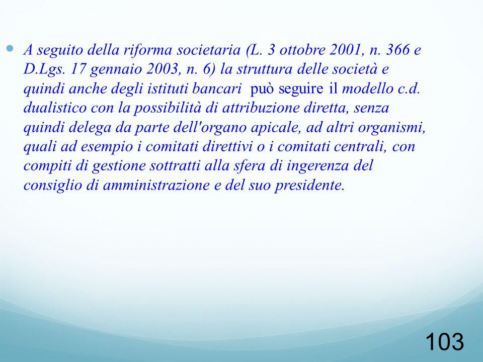 A seguito della riforma societaria (L. 3 ottobre 2001, n. 366 e D. Lgs