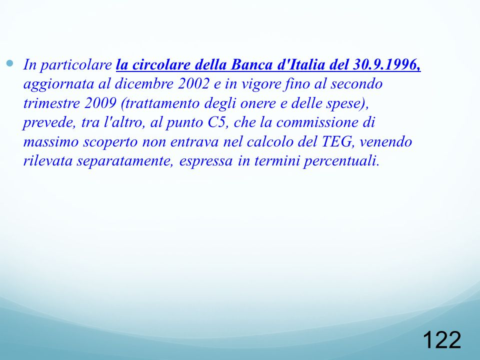In particolare la circolare della Banca d Italia del 30. 9