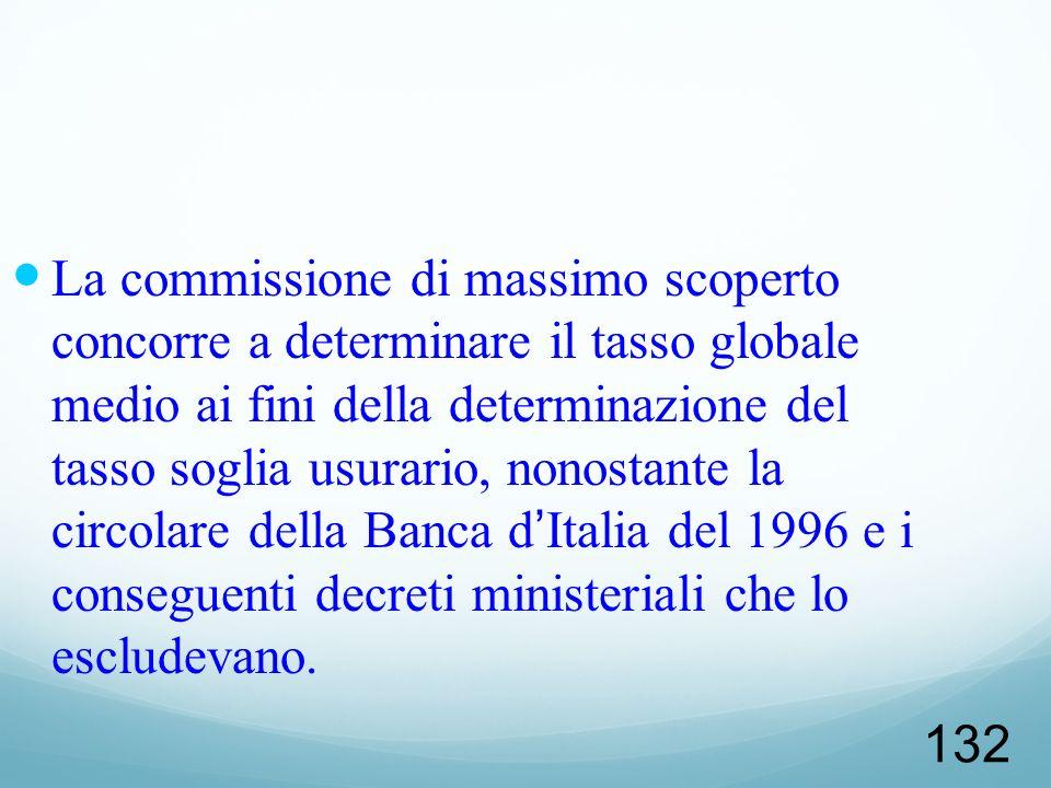 La commissione di massimo scoperto concorre a determinare il tasso globale medio ai fini della determinazione del tasso soglia usurario, nonostante la circolare della Banca d'Italia del 1996 e i conseguenti decreti ministeriali che lo escludevano.