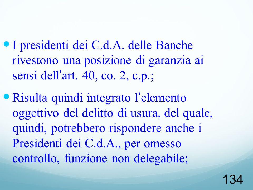 I presidenti dei C.d.A. delle Banche rivestono una posizione di garanzia ai sensi dell'art. 40, co. 2, c.p.;