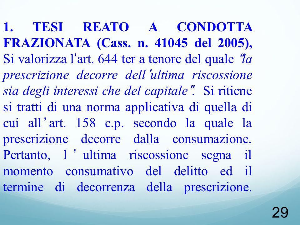 1. TESI REATO A CONDOTTA FRAZIONATA (Cass. n