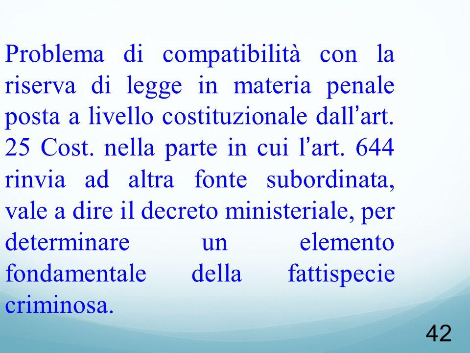 Problema di compatibilità con la riserva di legge in materia penale posta a livello costituzionale dall'art.