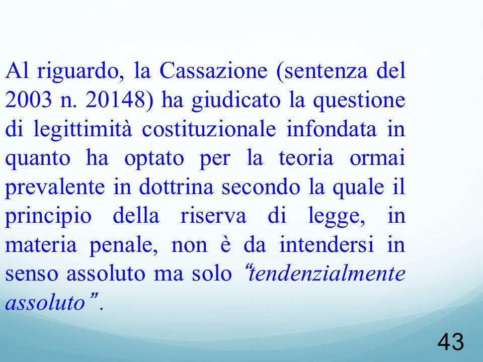 Al riguardo, la Cassazione (sentenza del 2003 n