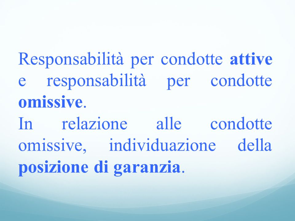 Responsabilità per condotte attive e responsabilità per condotte omissive.
