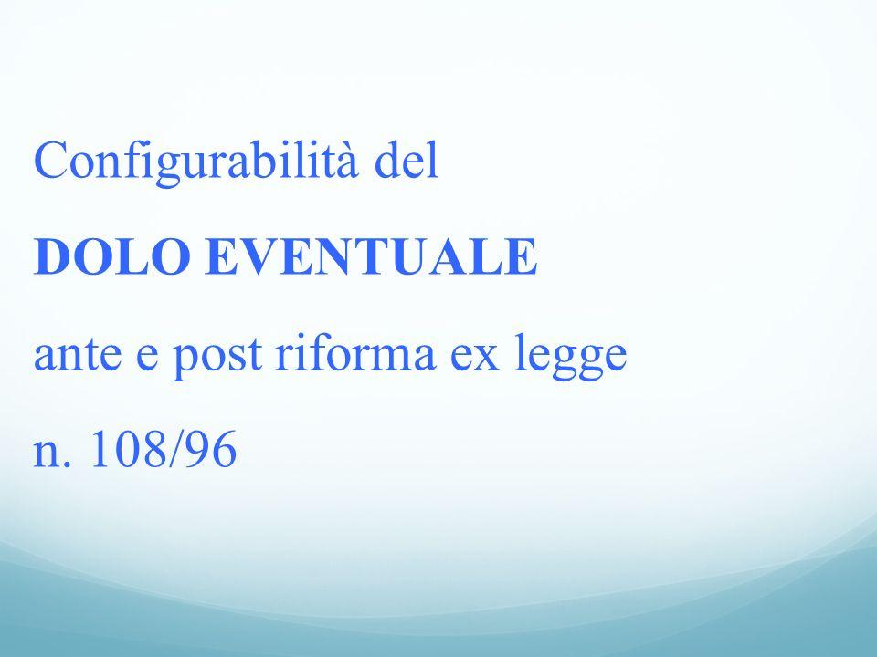 Configurabilità del DOLO EVENTUALE ante e post riforma ex legge n. 108/96