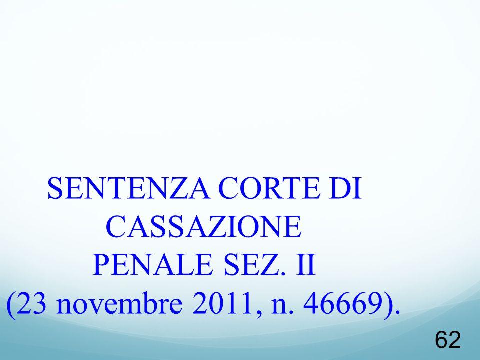 SENTENZA CORTE DI CASSAZIONE PENALE SEZ. II (23 novembre 2011, n