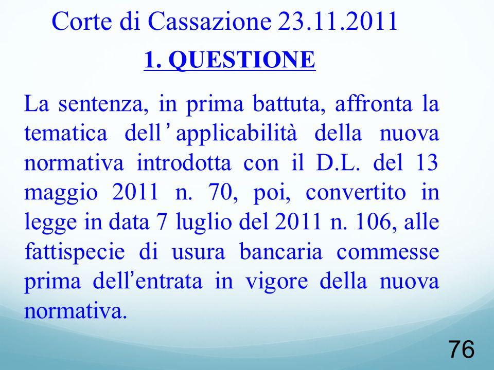 Corte di Cassazione 23.11.2011 1. QUESTIONE.