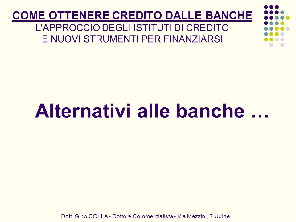 Alternativi alle banche …