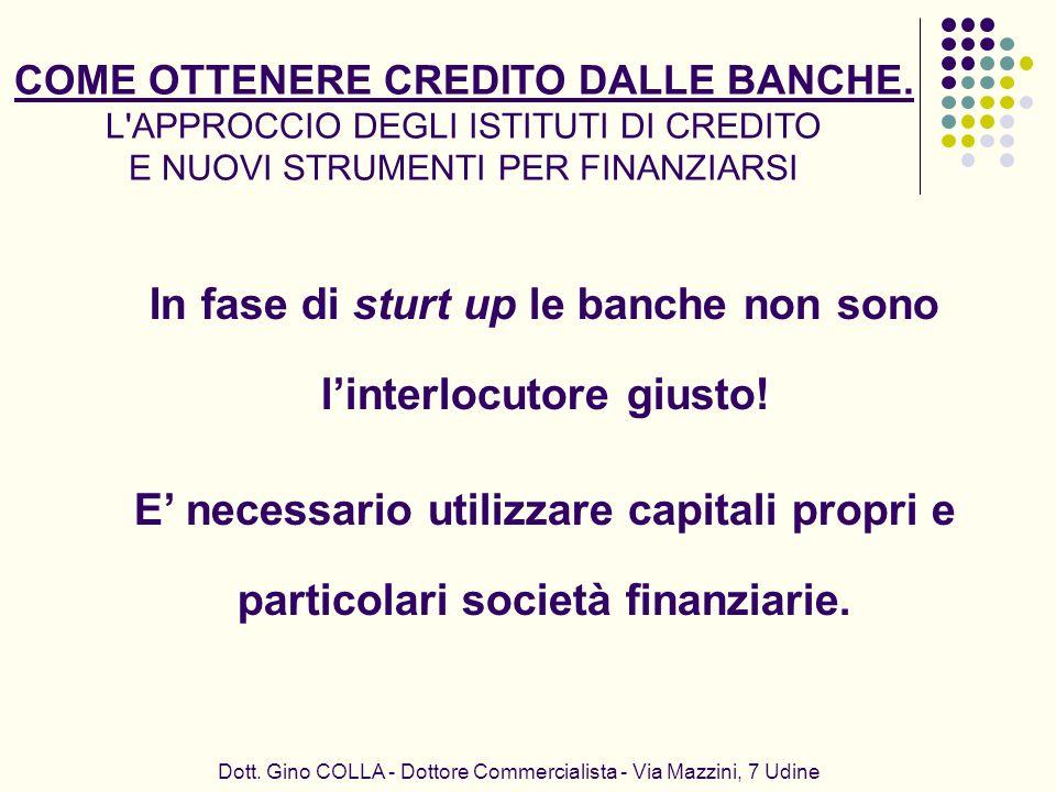 In fase di sturt up le banche non sono l'interlocutore giusto!
