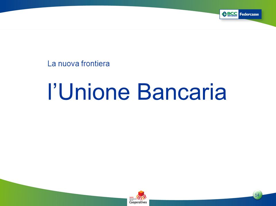 La nuova frontiera l'Unione Bancaria