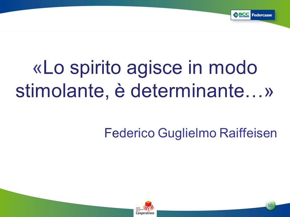 «Lo spirito agisce in modo stimolante, è determinante…»