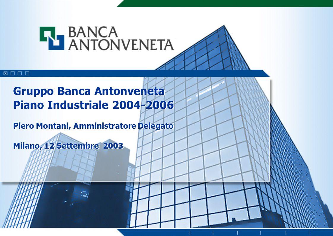 Il Gruppo Antonveneta oggi Strategia di business