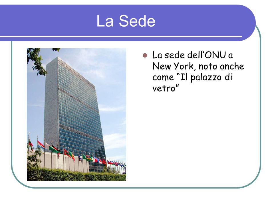 La Sede La sede dell'ONU a New York, noto anche come Il palazzo di vetro