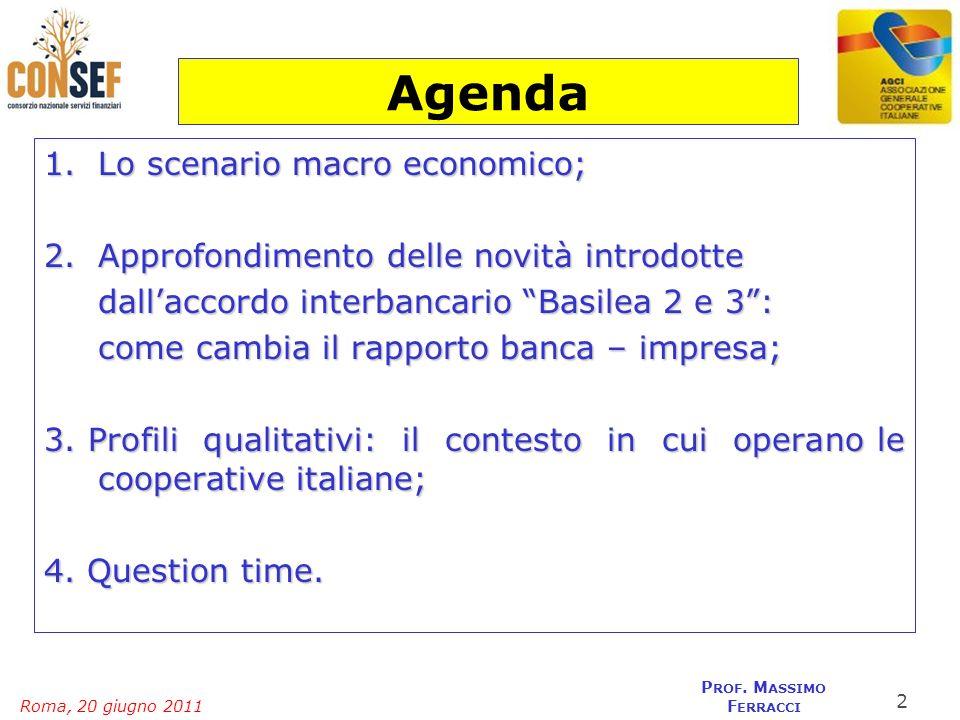 Agenda Lo scenario macro economico;