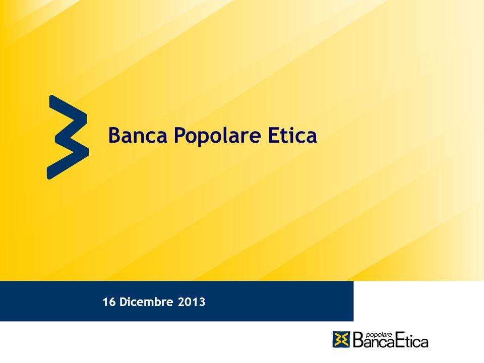 Banca Popolare Etica 1 31/05/11 16 Dicembre 2013