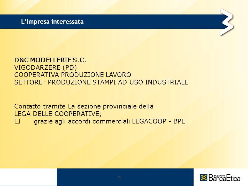 9 31/05/11 L'Impresa interessata D&C MODELLERIE S.C. VIGODARZERE (PD)