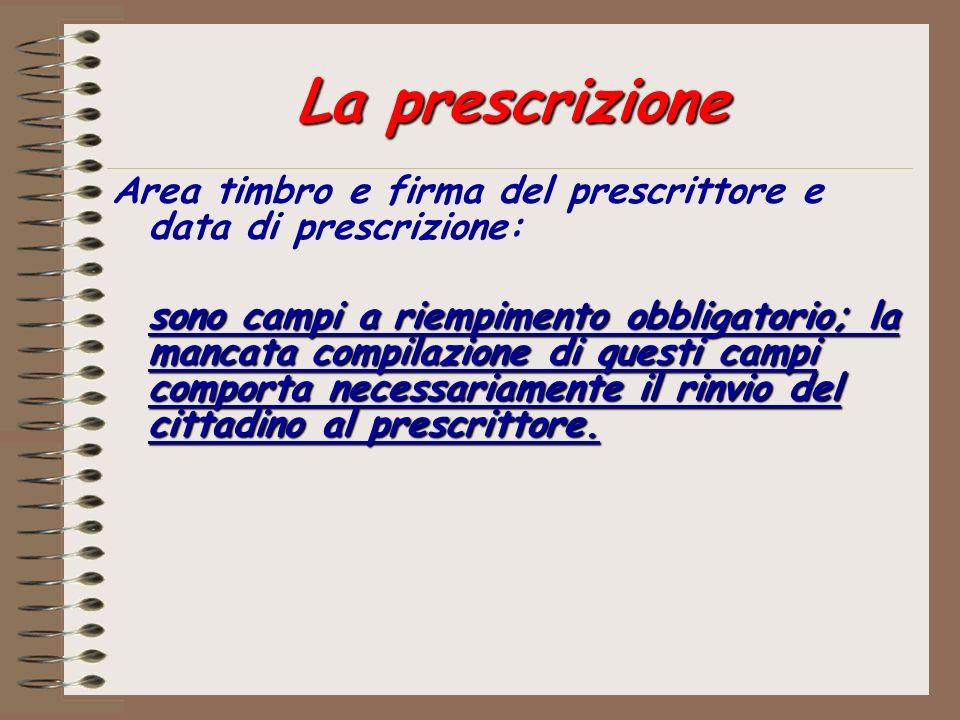 La prescrizione Area timbro e firma del prescrittore e data di prescrizione: